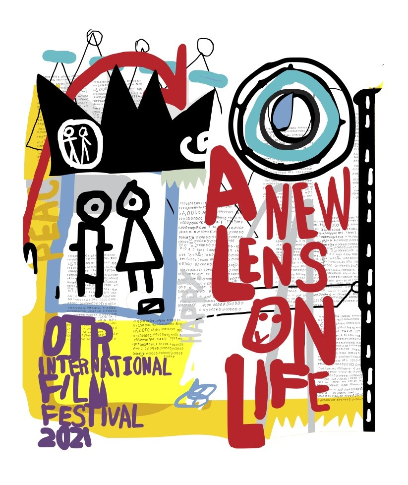 """An image of colorful abstract art that says """"A New Lens On Life"""" and """"OTR International Film Festival 2021"""""""